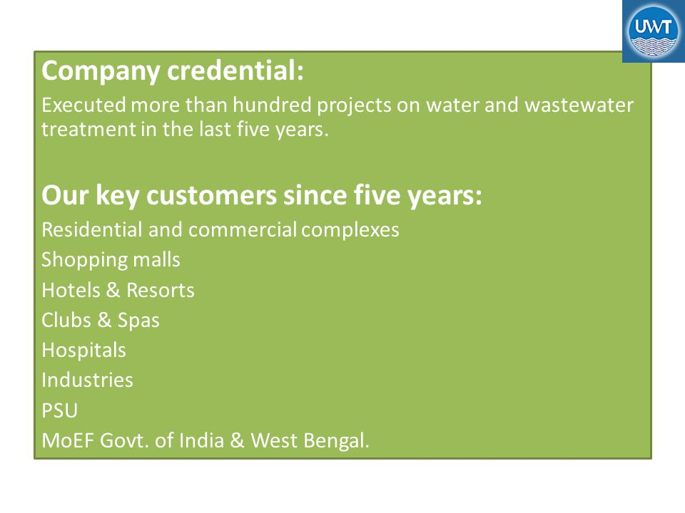 Company credential: Executed more than hundred projects on water and wastewater treatment in the last five years.