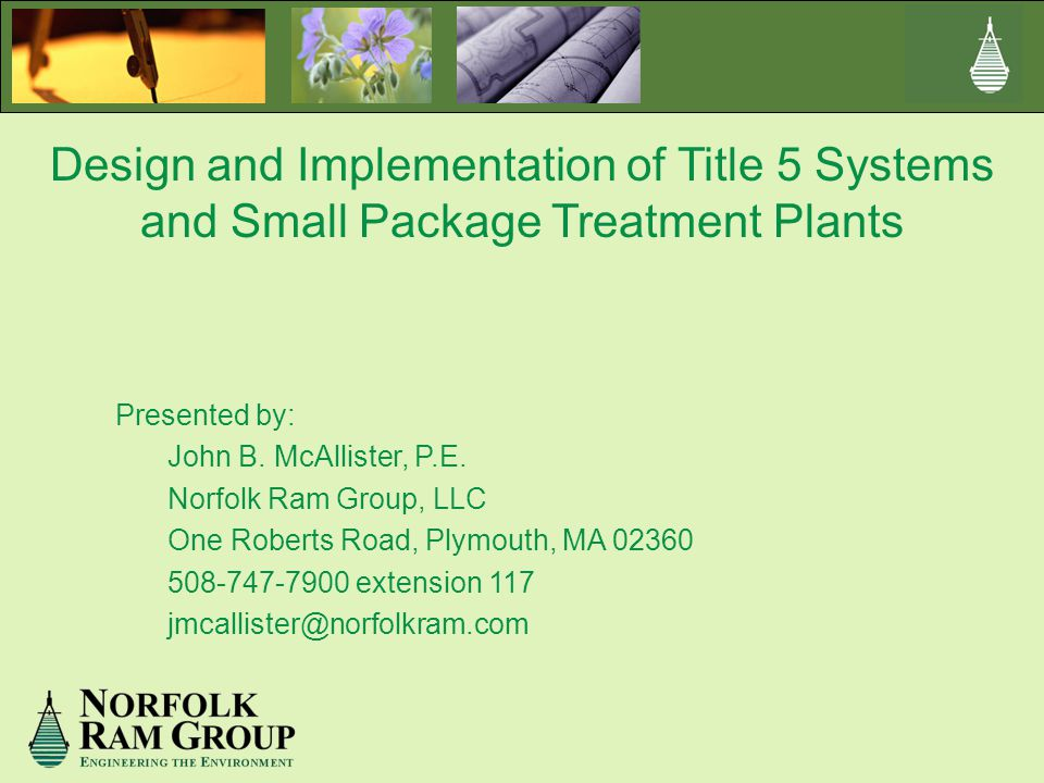 Design and Implementation of Title 5 Systems and Small Package Treatment Plants Presented by: John B.