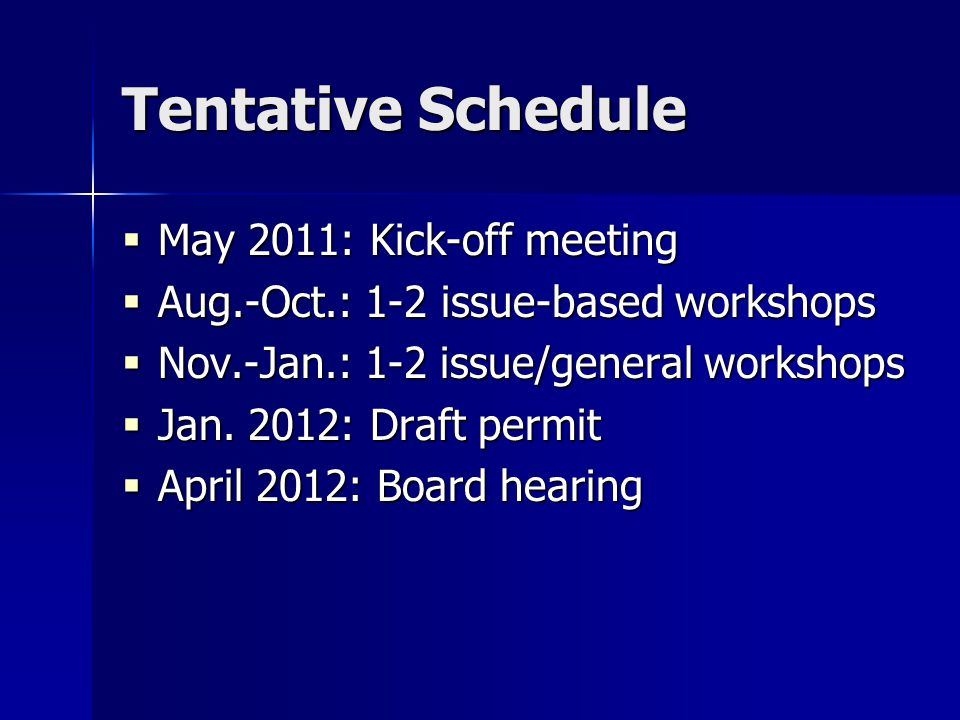 Tentative Schedule  May 2011: Kick-off meeting  Aug.-Oct.: 1-2 issue-based workshops  Nov.-Jan.: 1-2 issue/general workshops  Jan.