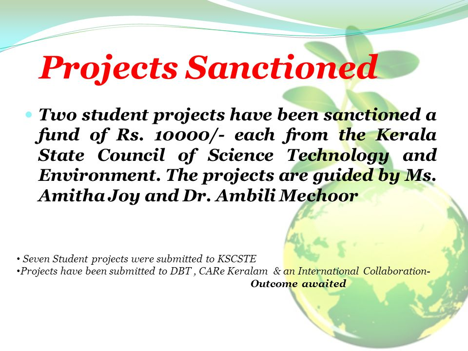 Projects Sanctioned Two student projects have been sanctioned a fund of Rs.