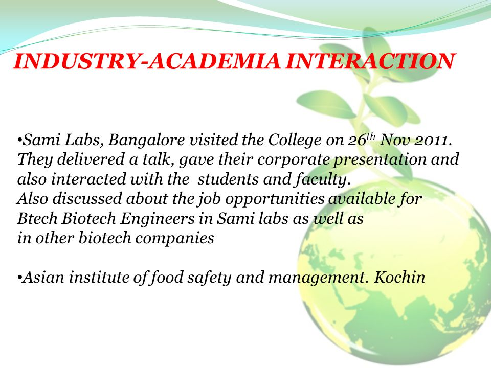 INDUSTRY-ACADEMIA INTERACTION Sami Labs, Bangalore visited the College on 26 th Nov 2011.