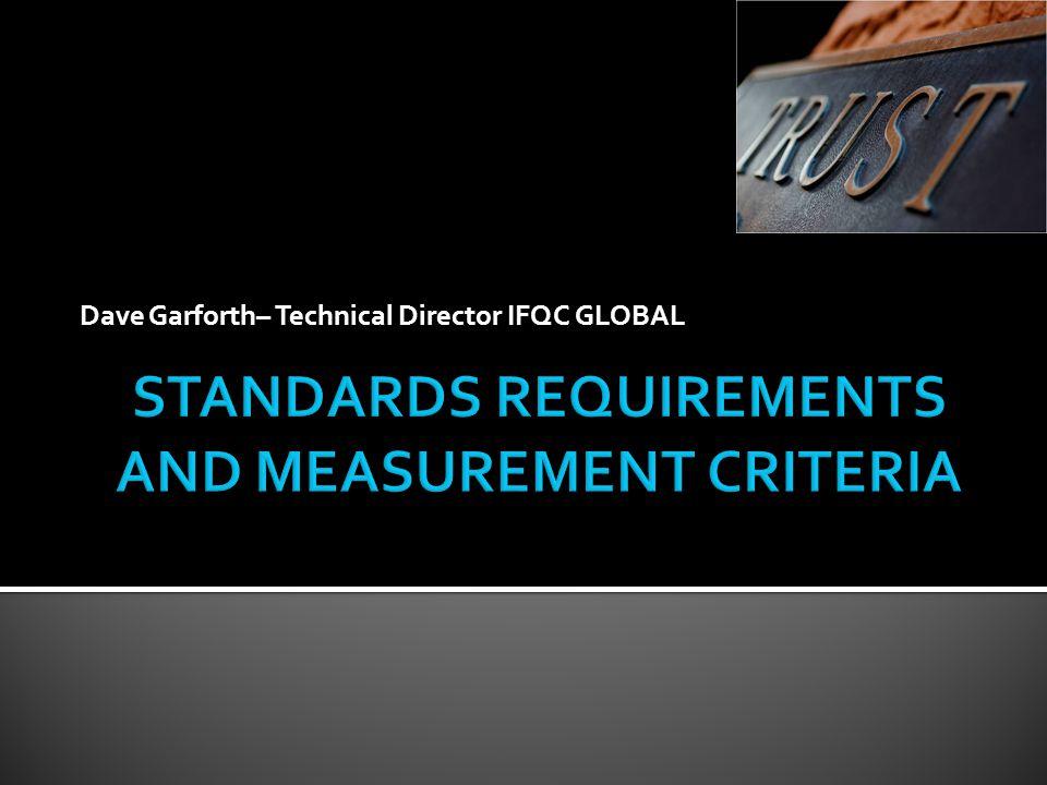 Dave Garforth– Technical Director IFQC GLOBAL