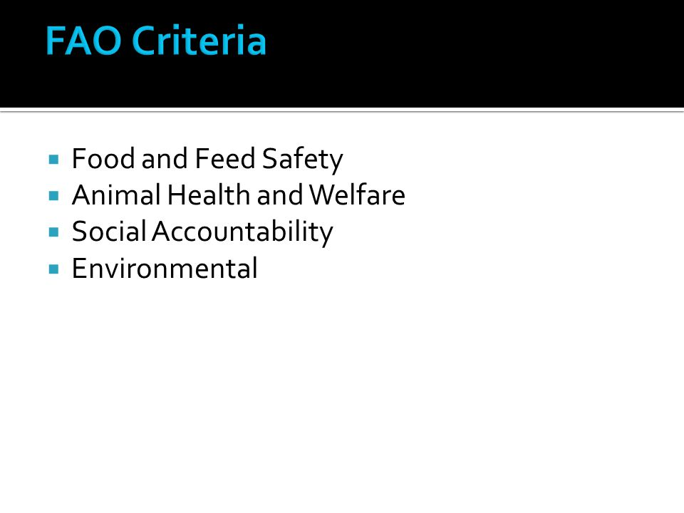  Food and Feed Safety  Animal Health and Welfare  Social Accountability  Environmental