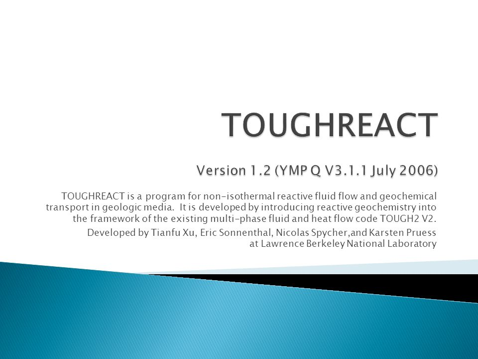 TOUGHREACT is a program for non-isothermal reactive fluid flow and geochemical transport in geologic media.