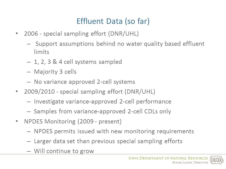 Effluent Data (so far) 2006 - special sampling effort (DNR/UHL) – Support assumptions behind no water quality based effluent limits – 1, 2, 3 & 4 cell