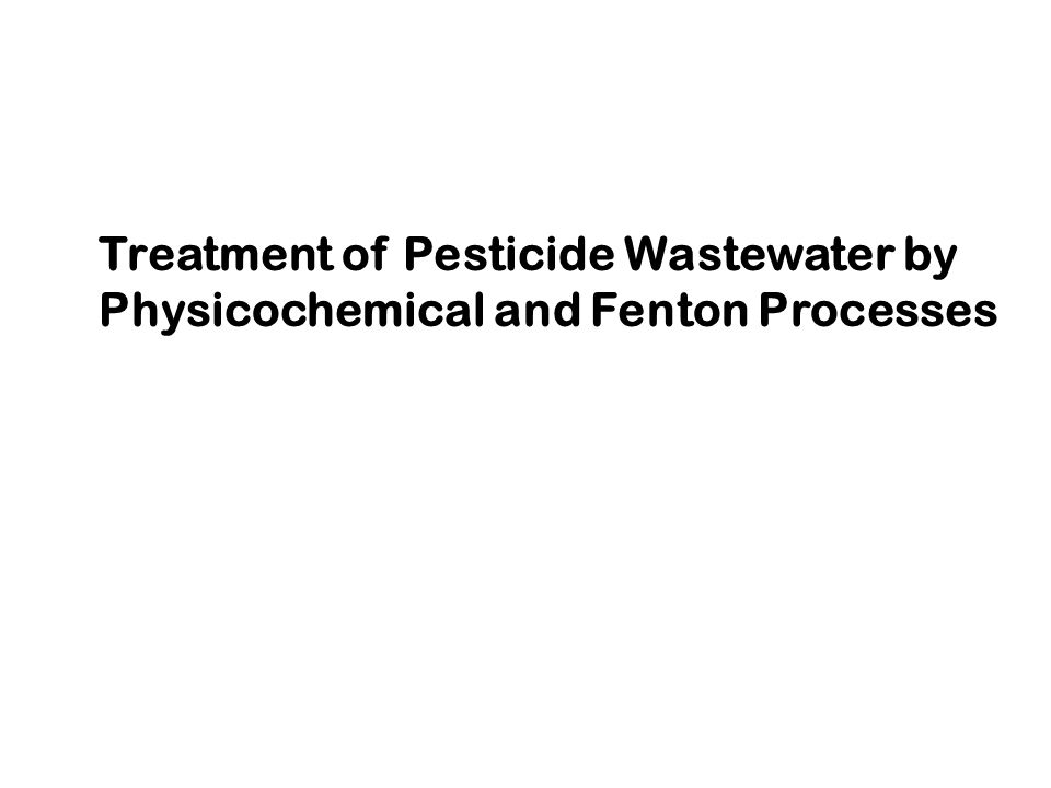 Treatment of Pesticide Wastewater by Physicochemical and Fenton Processes