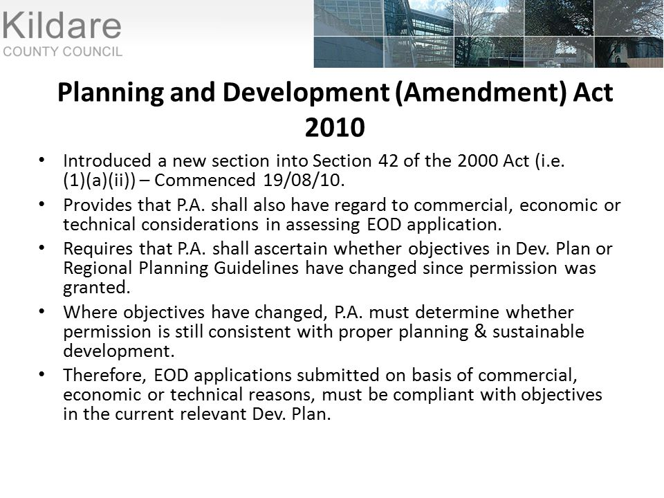 Planning and Development (Amendment) Act 2010 Introduced a new section into Section 42 of the 2000 Act (i.e.