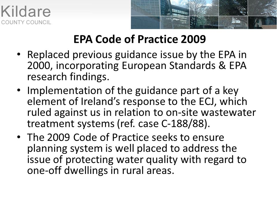 EPA Code of Practice 2009 Replaced previous guidance issue by the EPA in 2000, incorporating European Standards & EPA research findings.