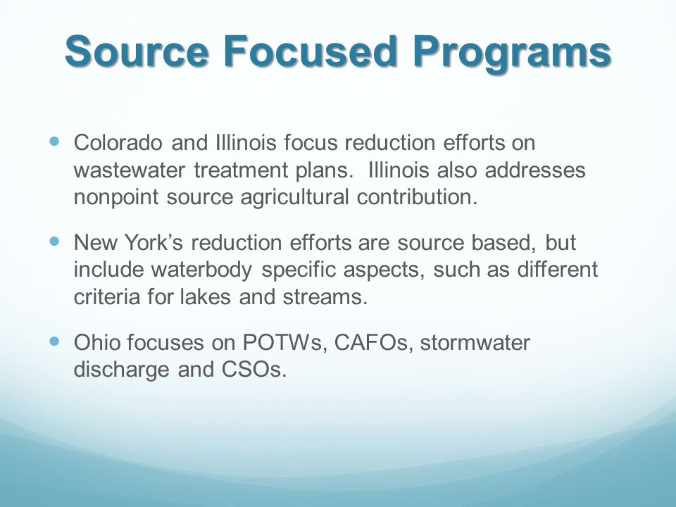 Source Focused Programs Colorado and Illinois focus reduction efforts on wastewater treatment plans.