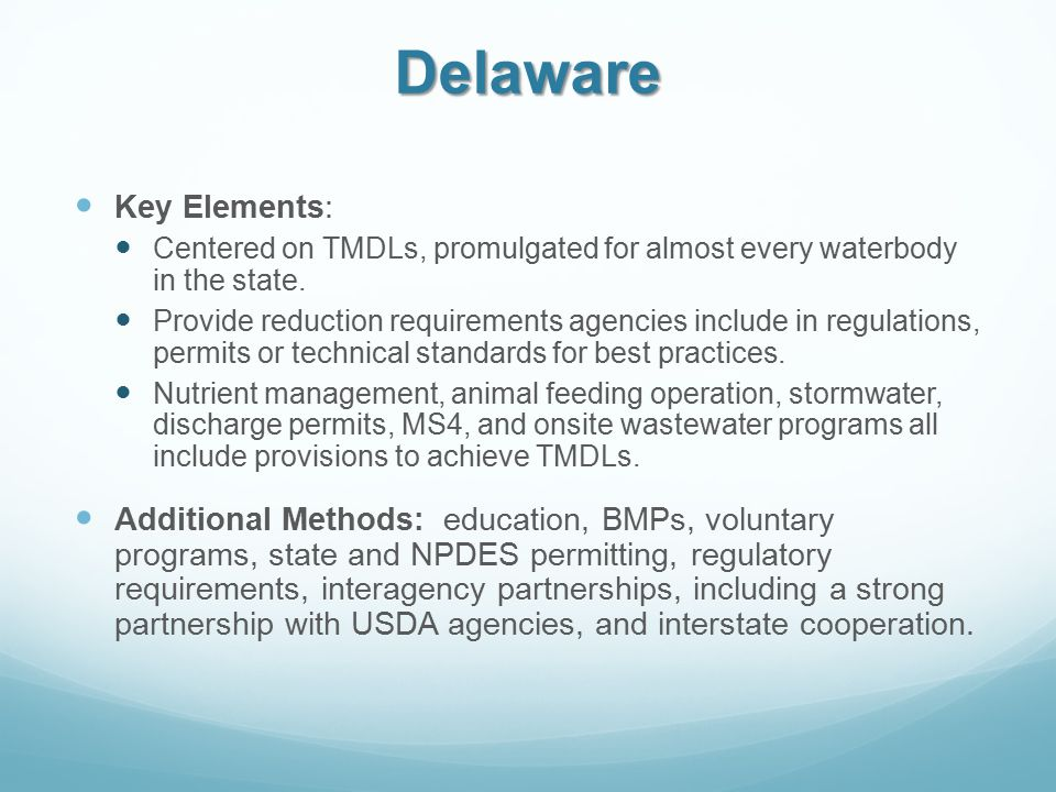 Delaware Key Elements: Centered on TMDLs, promulgated for almost every waterbody in the state.