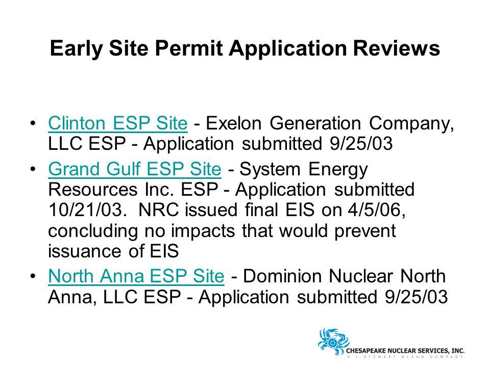 Early Site Permit Application Reviews Clinton ESP Site - Exelon Generation Company, LLC ESP - Application submitted 9/25/03Clinton ESP Site Grand Gulf ESP Site - System Energy Resources Inc.