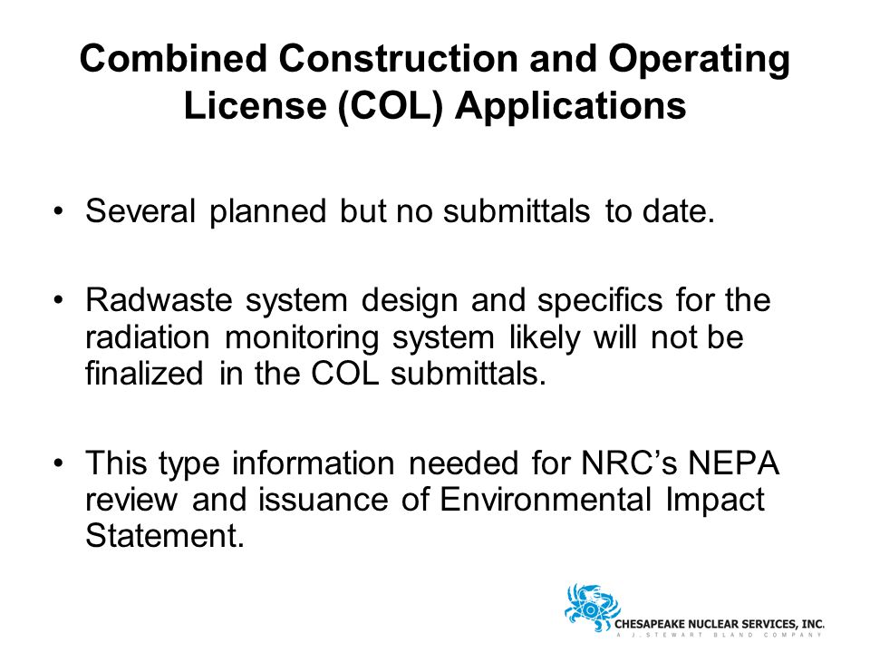 Combined Construction and Operating License (COL) Applications Several planned but no submittals to date.