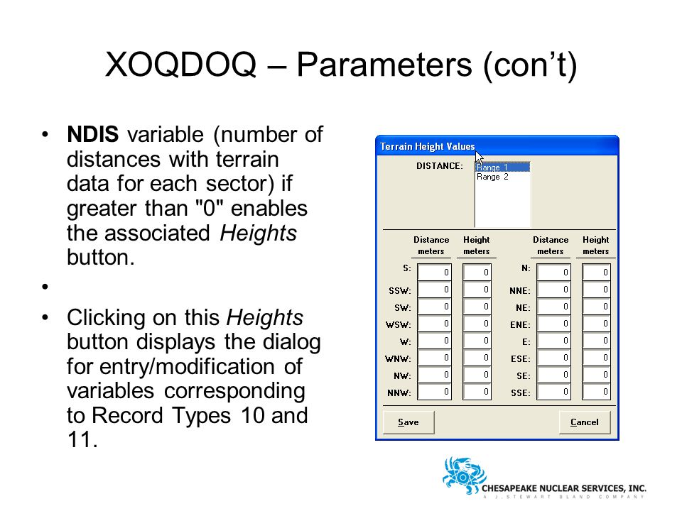 XOQDOQ – Parameters (con't) NDIS variable (number of distances with terrain data for each sector) if greater than 0 enables the associated Heights button.
