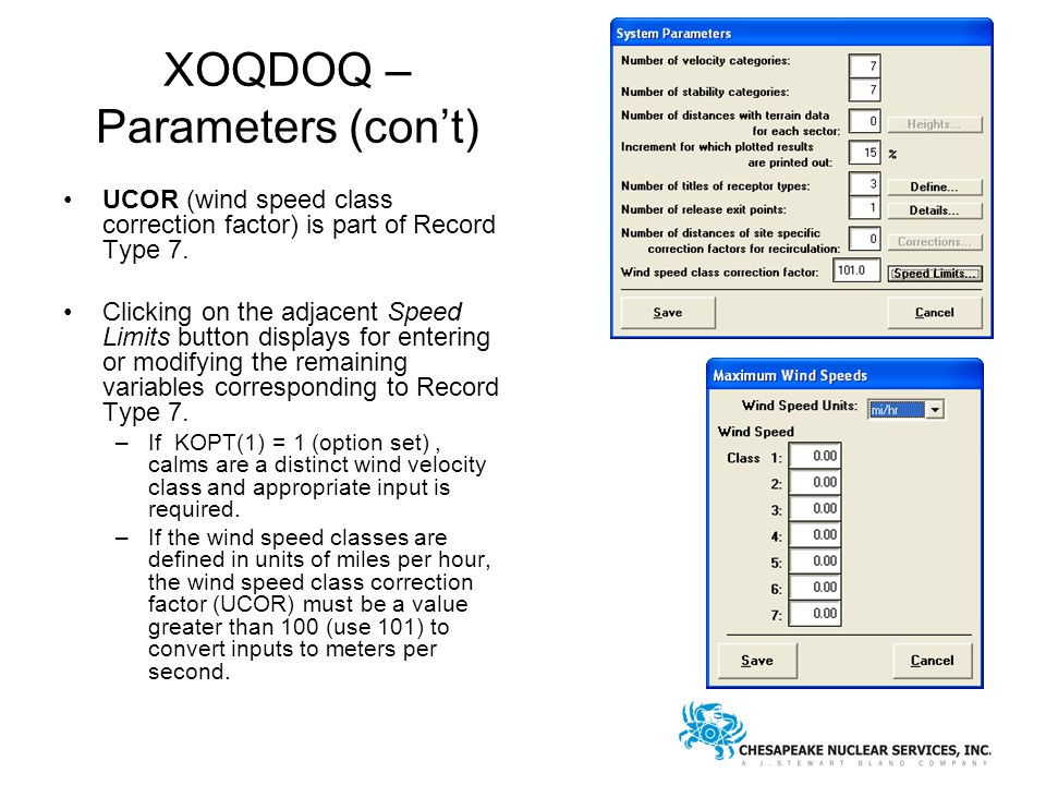 XOQDOQ – Parameters (con't) UCOR (wind speed class correction factor) is part of Record Type 7.