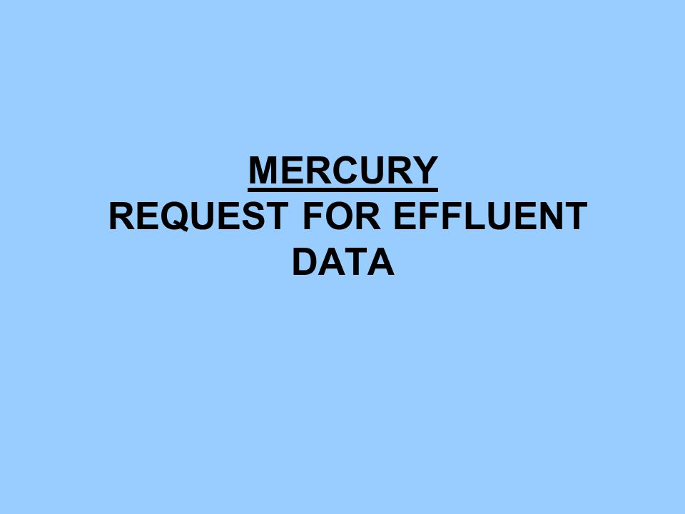 MERCURY - BACKGROUND STATEWIDE CAMPAIGN TO ELIMINATE THE USE AND RELEASE OF HUMAN- CAUSED MERCURY IN WASHINGTON STATE AND TAKE STEPS TO FURTHER MINIMIZE HUMAN EXPOSURE TO MERCURY.