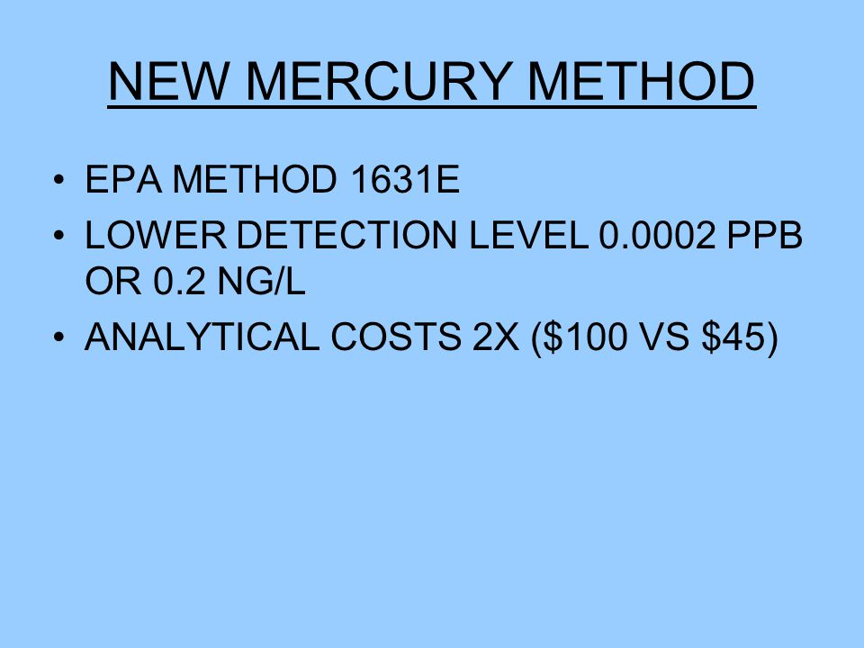 DECISIONS REQUIRE HIGH PRIORITY DISCHARGERS AND THOSE ALREADY SAMPLING FOR MERCURY (NPDES INDIVIDUAL) TO SUBMIT 2 ANALYSIS (WET AND DRY WEATHER) OVER THE COMING YEAR