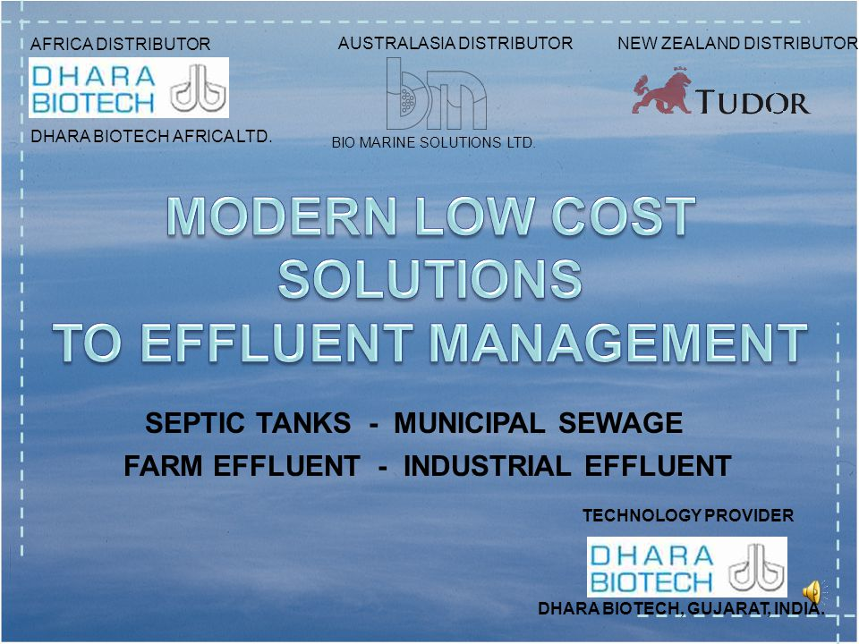 1 LOW COST EFFLUENT MANAGEMENT FOR NOW FOR THE FUTURE UNDERSTAND THE TECHNOLOGY JOIN THE MOVEMENT Press Play to Begin