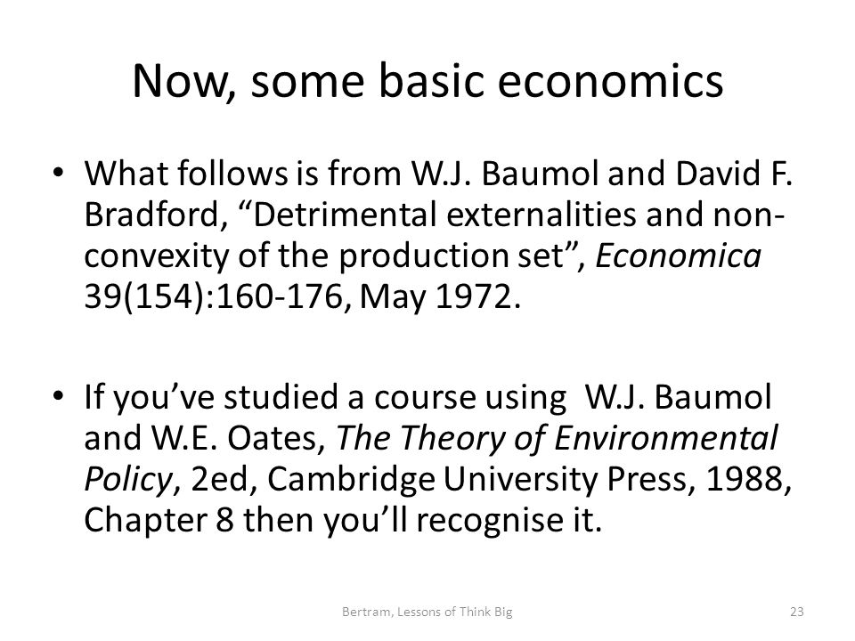 Now, some basic economics What follows is from W.J.