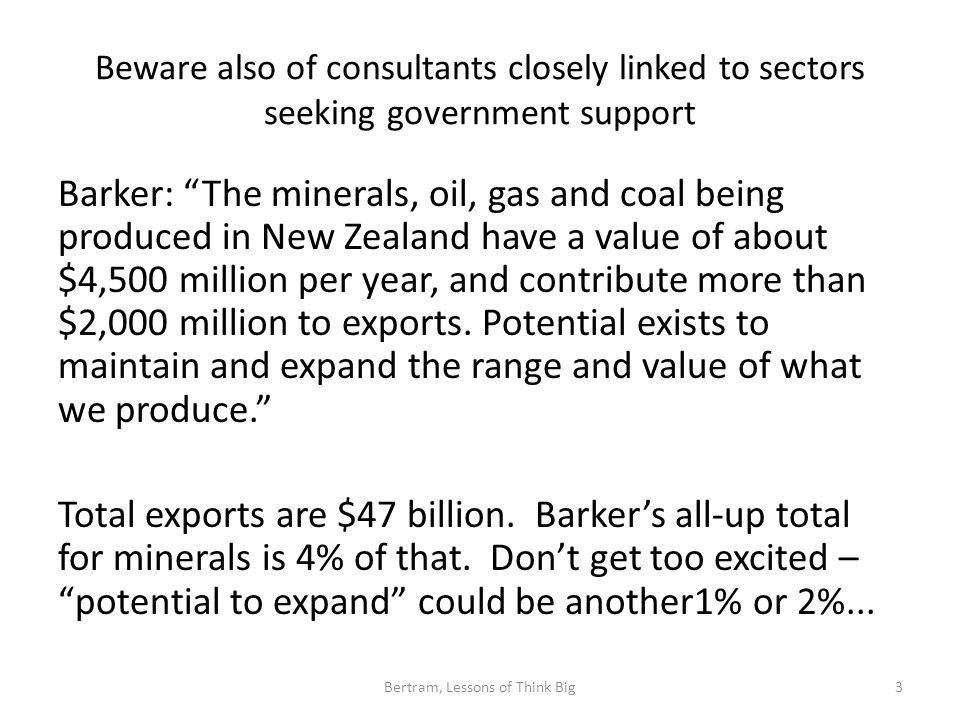 The figures on mineral value from Barker (2008) are a classic example The metallic mineral potential of New Zealand has a gross in-situ value of more than $140 billion with lignite alone at least an additional $100 billion.