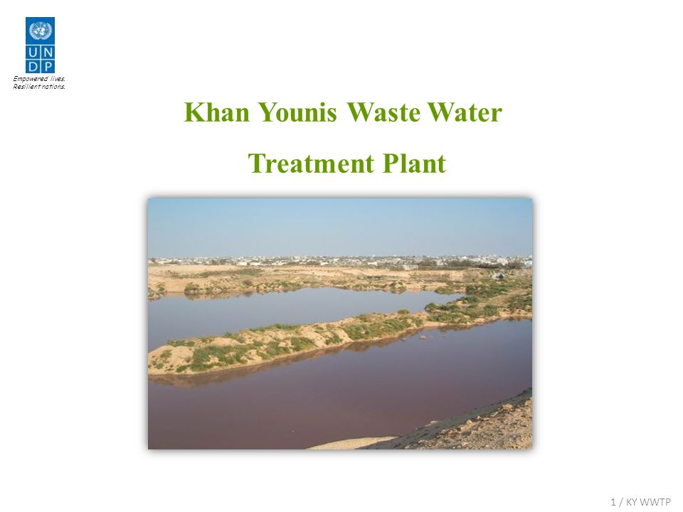 Empowered lives. Resilient nations. Khan Younis Waste Water Treatment Plant 1 / KY WWTP