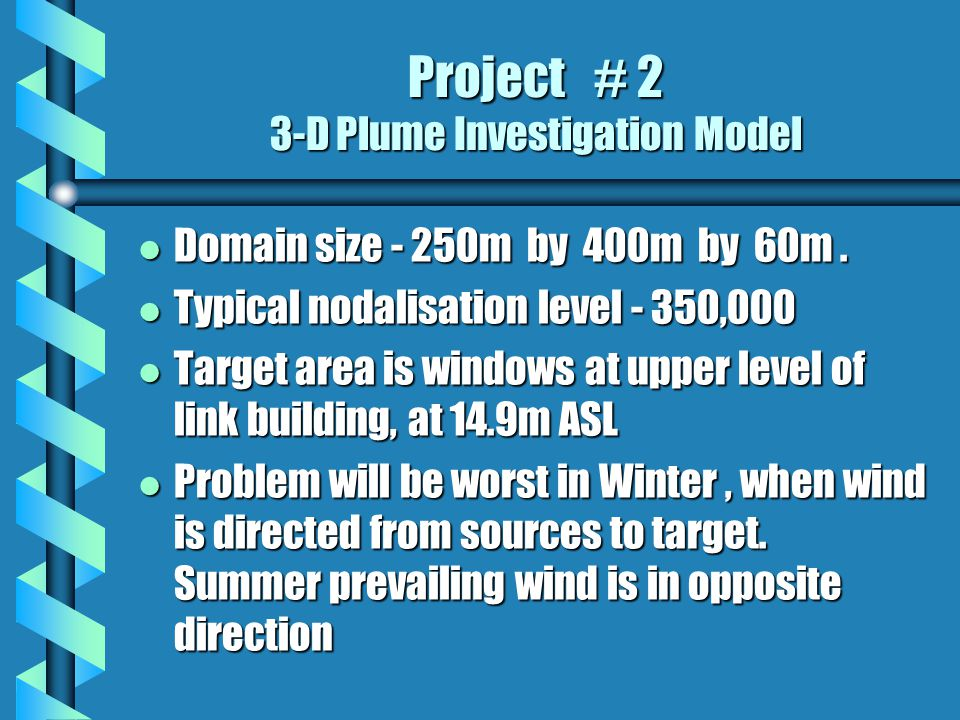 Project # 2 3-D Plume Investigation Model l Domain size - 250m by 400m by 60m.