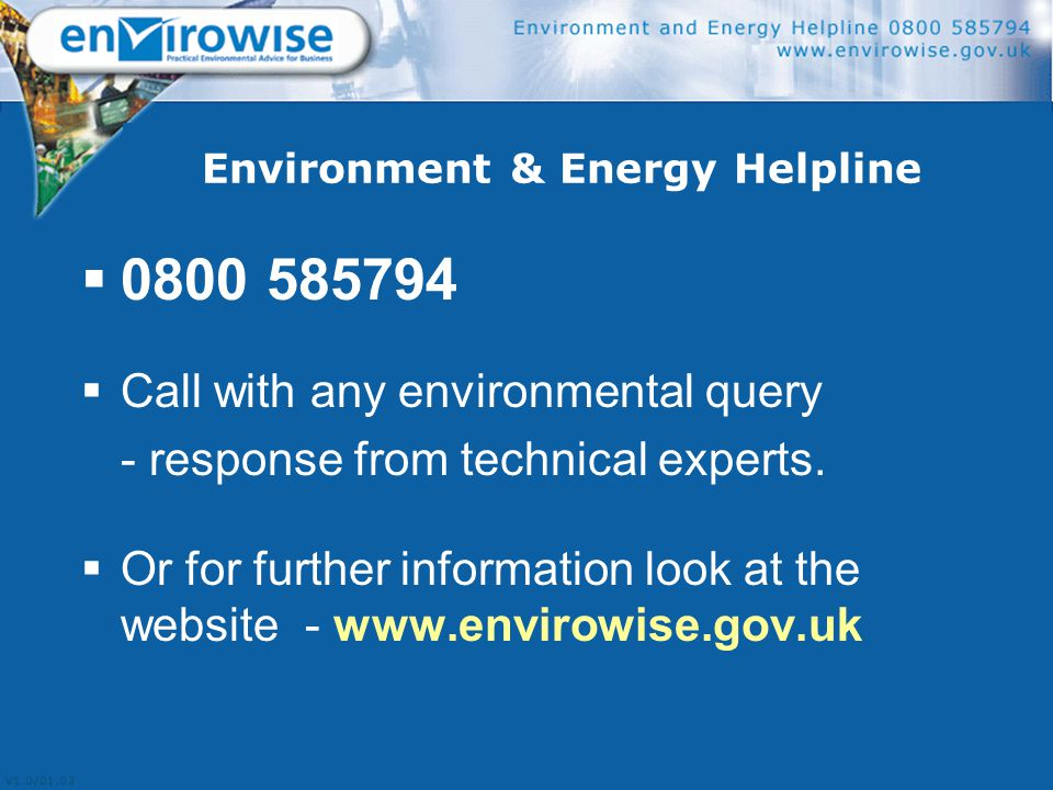 Environment & Energy Helpline  0800 585794  Call with any environmental query - response from technical experts.