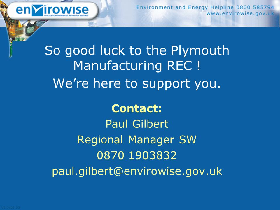 So good luck to the Plymouth Manufacturing REC . We're here to support you.
