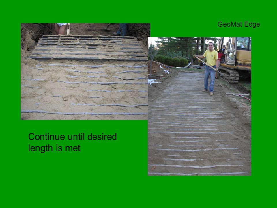 Continue until desired length is met GeoMat Edge