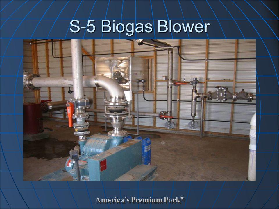 America's Premium Pork ® S-5 Biogas Blower