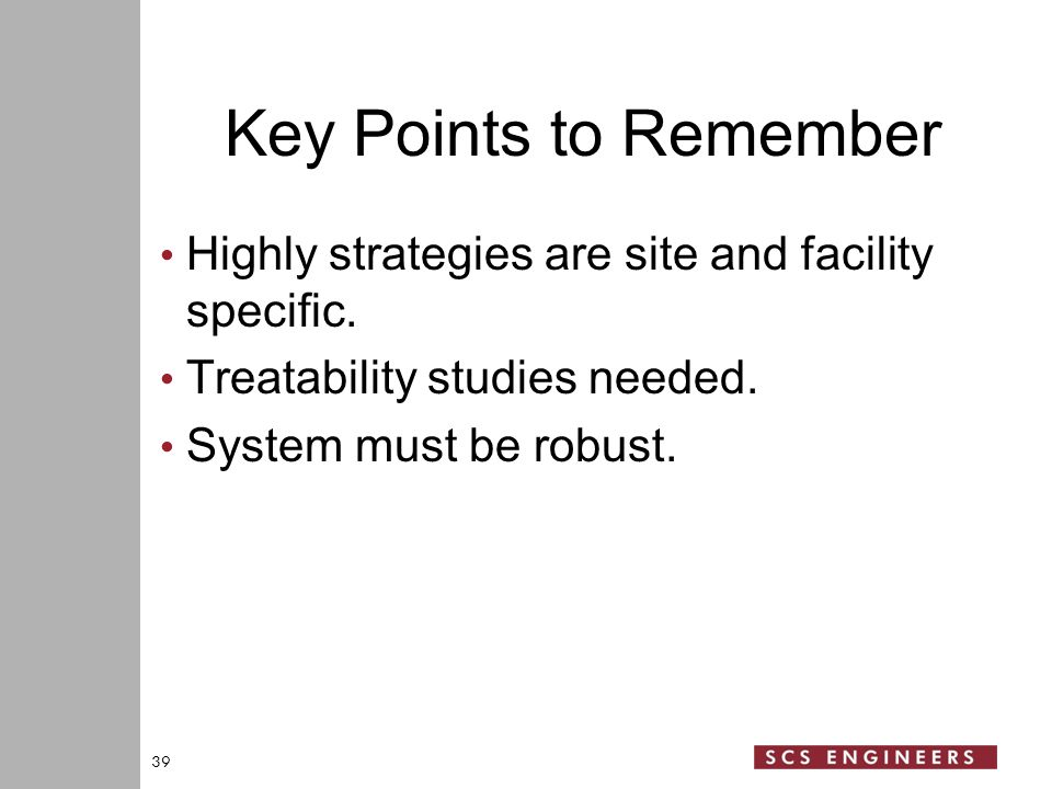 Key Points to Remember Highly strategies are site and facility specific.