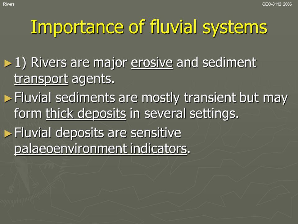 RiversGEO-3112 2006 ► 1) Rivers are :  erosive agents  conduits for sediment transport to lacustrine and marine basins.