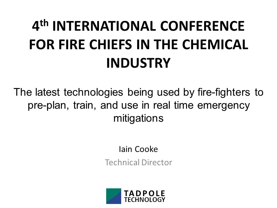Exploiting spatial systems in industrial firefighting TADPOLE TECHNOLOGY