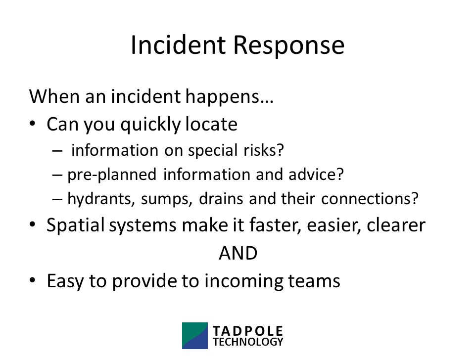 Incident Response When an incident happens… Can you quickly locate – information on special risks.
