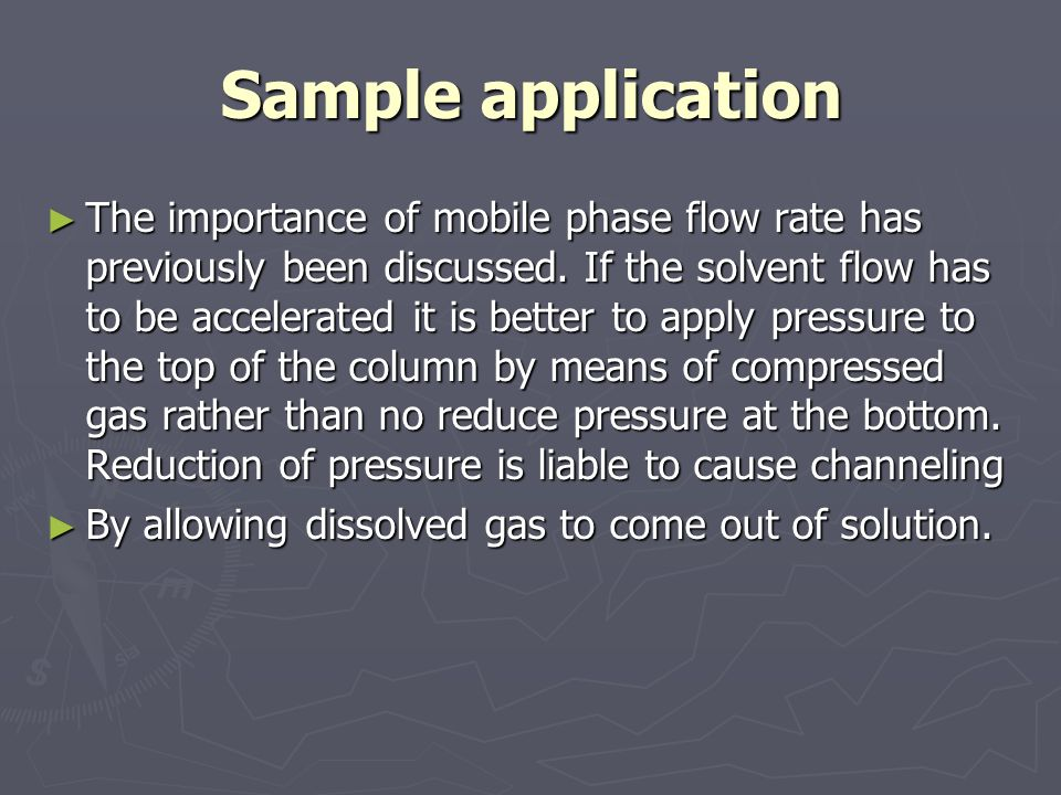 Sample application ► The importance of mobile phase flow rate has previously been discussed.