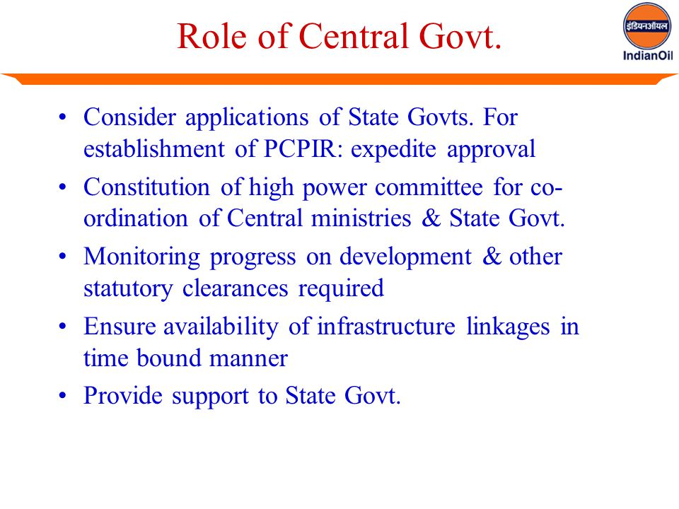 Role of Central Govt. Consider applications of State Govts.