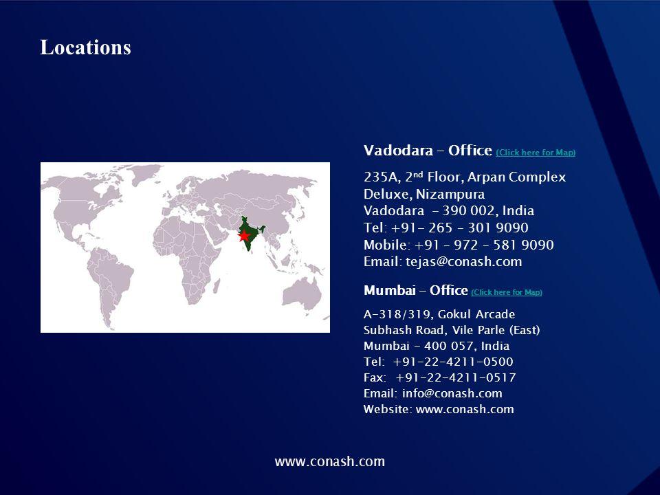Locations Vadodara – Office (Click here for Map) (Click here for Map) 235A, 2 nd Floor, Arpan Complex Deluxe, Nizampura Vadodara - 390 002, India Tel: