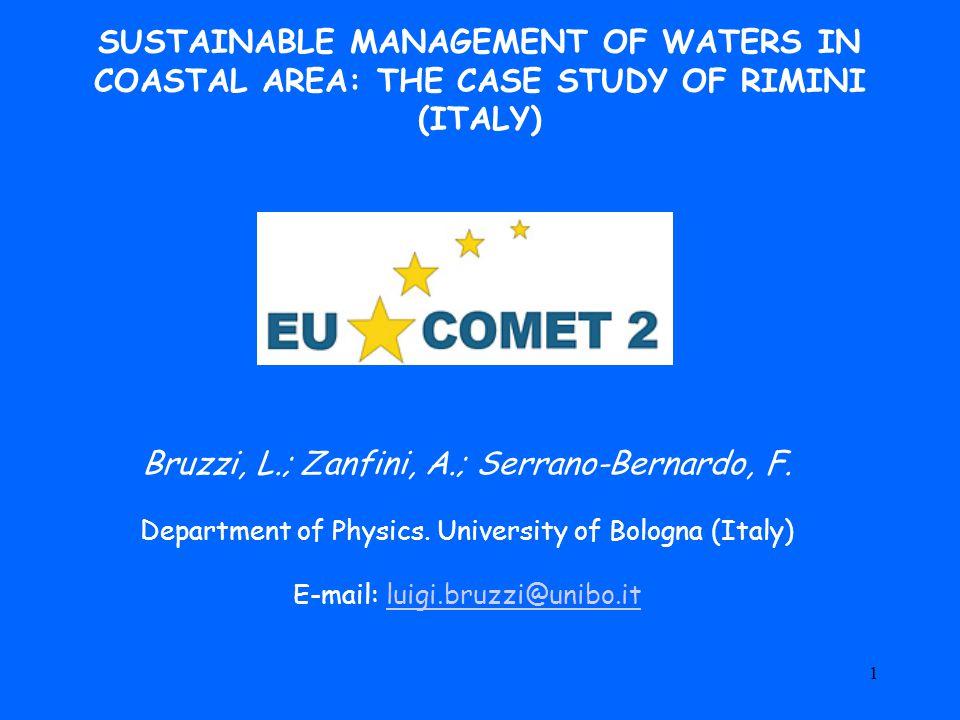 1 SUSTAINABLE MANAGEMENT OF WATERS IN COASTAL AREA: THE CASE STUDY OF RIMINI (ITALY) Bruzzi, L.; Zanfini, A.; Serrano-Bernardo, F.