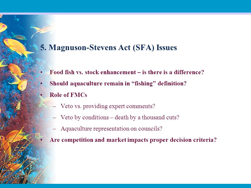 5. Magnuson-Stevens Act (SFA) Issues Food fish vs.