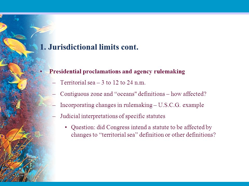 1. Jurisdictional limits cont.
