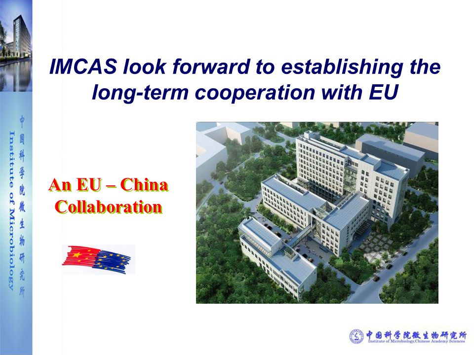 IMCAS look forward to establishing the long-term cooperation with EU An EU – China Collaboration