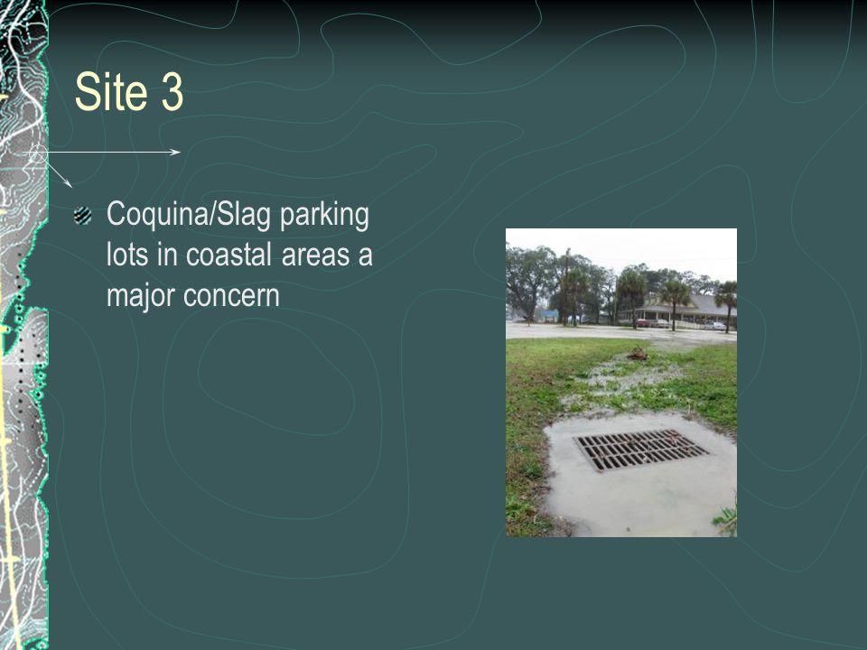 Site 3 Coquina/Slag parking lots in coastal areas a major concern