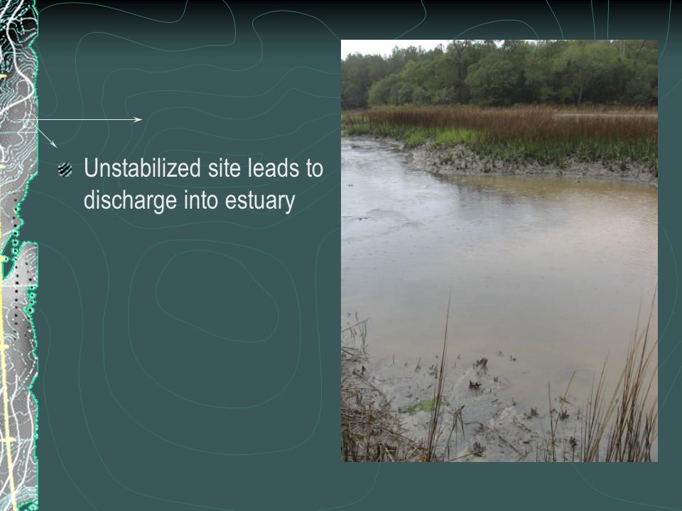 Unstabilized site leads to discharge into estuary