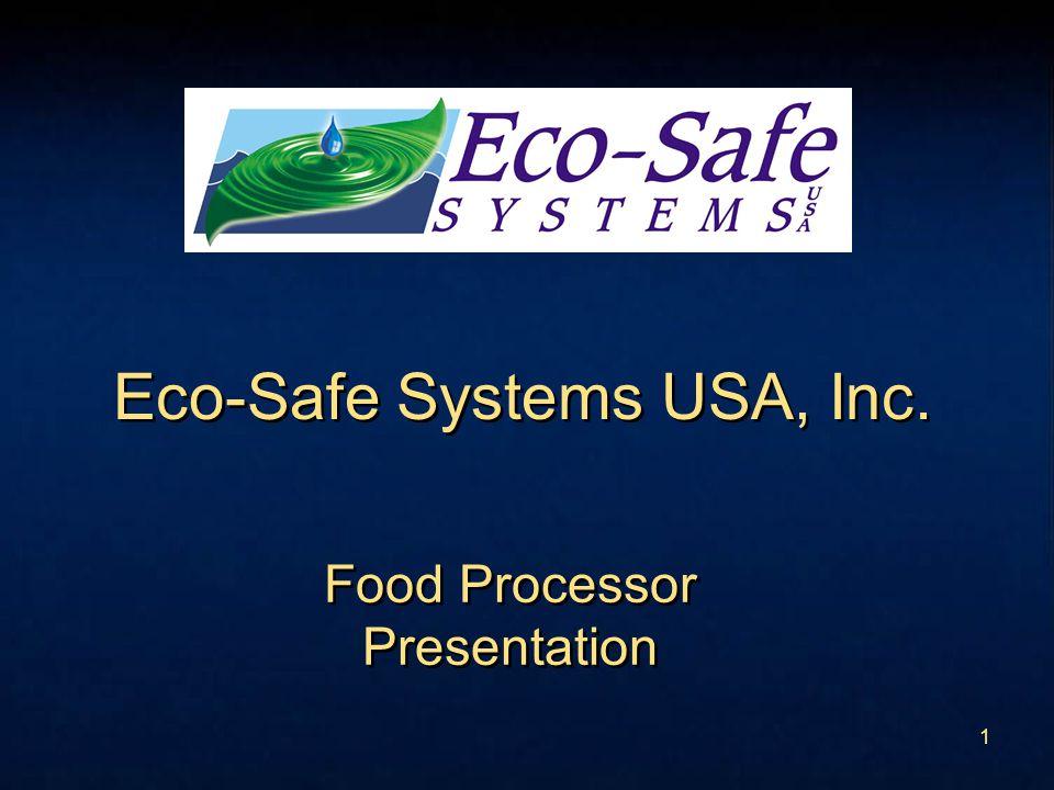 1 Eco-Safe Systems USA, Inc. Food Processor Presentation Food Processor Presentation