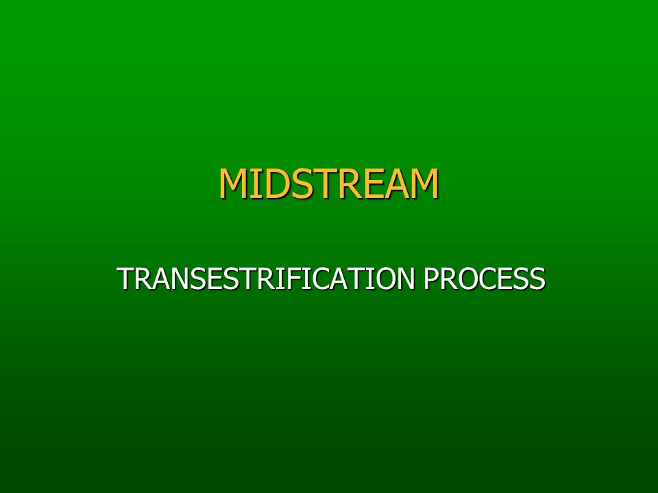 MIDSTREAM TRANSESTRIFICATION PROCESS