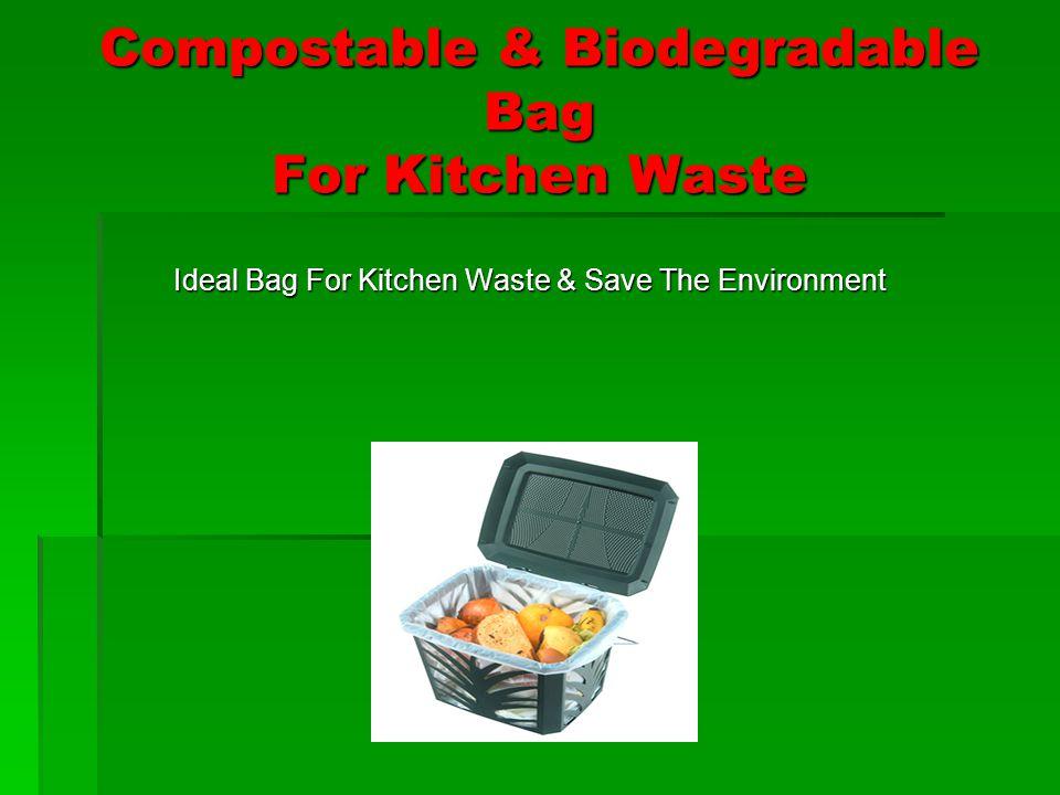 Compostable & Biodegradable Bag For Kitchen Waste Ideal Bag For Kitchen Waste & Save The Environment