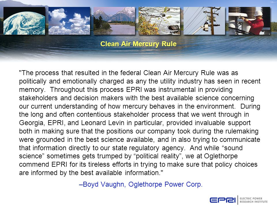 Clean Air Mercury Rule The process that resulted in the federal Clean Air Mercury Rule was as politically and emotionally charged as any the utility industry has seen in recent memory.