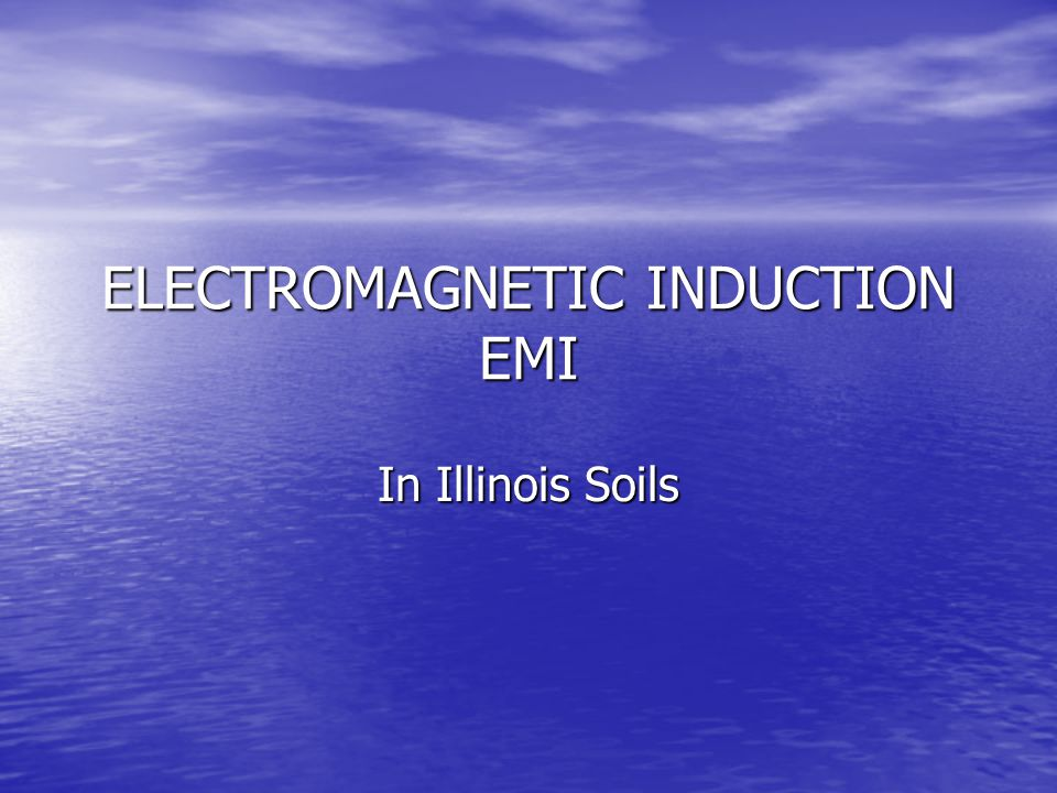ELECTROMAGNETIC INDUCTION EMI In Illinois Soils