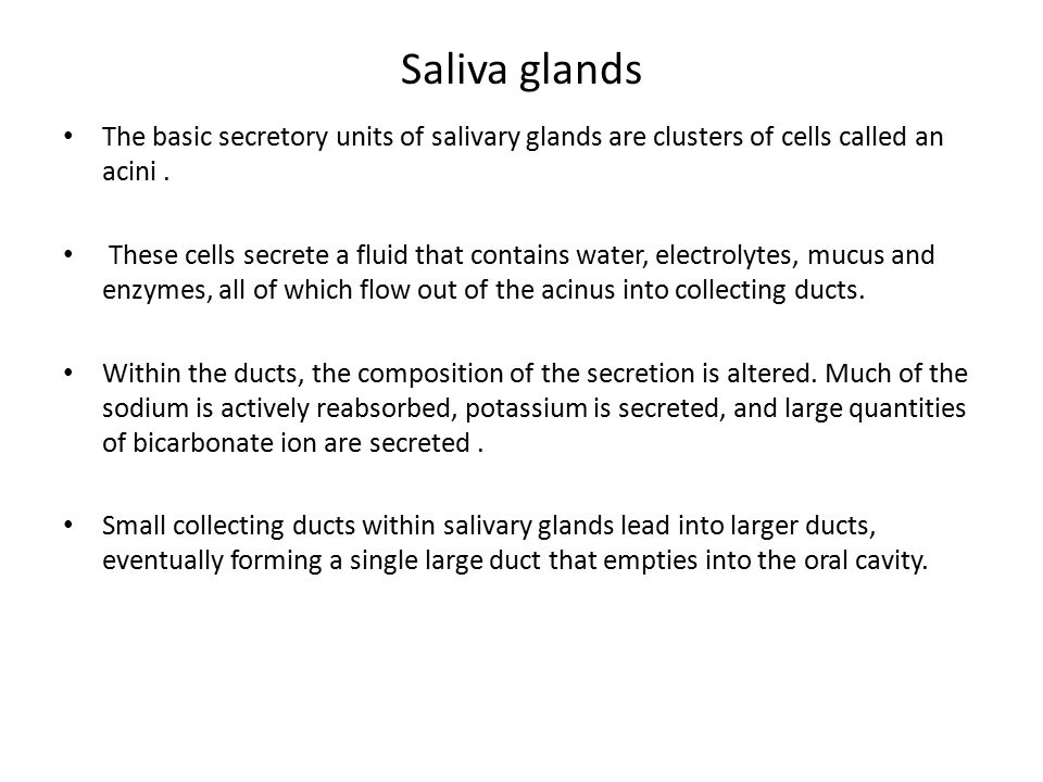 Saliva Physical properties; -Volume ;daily secretion is about 800 -1500ml.