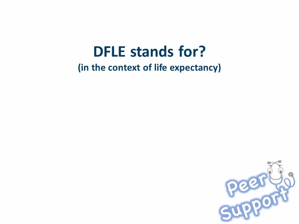 DFLE stands for (in the context of life expectancy)