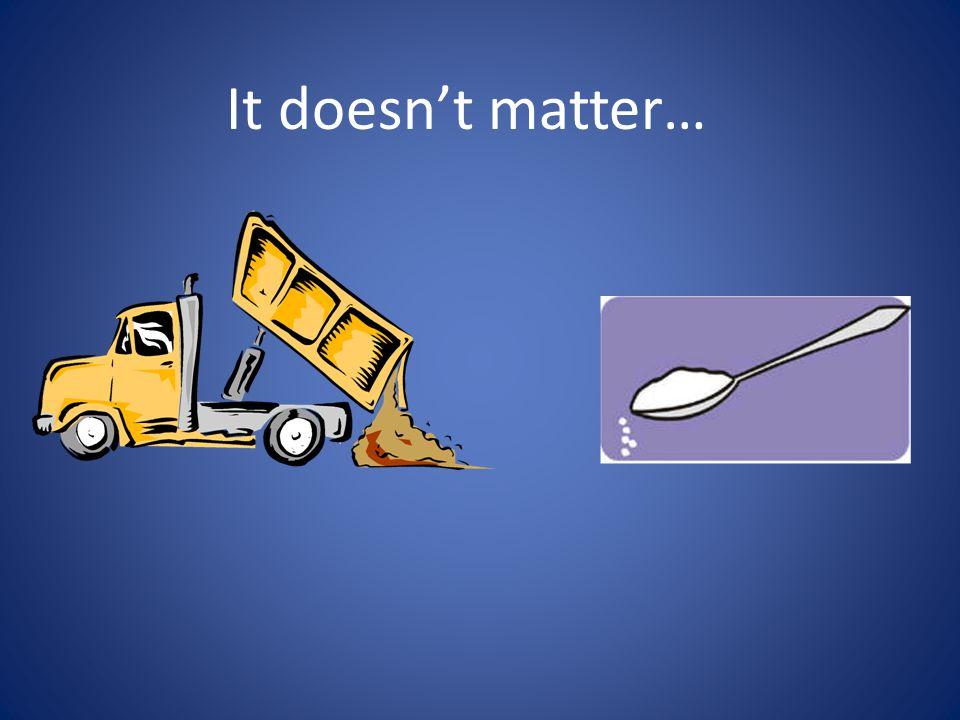 It doesn't matter…